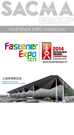 Sacma Group will be attending Fastener Expo Shanghai 2014 from June 19th to 21, stand 1C15
